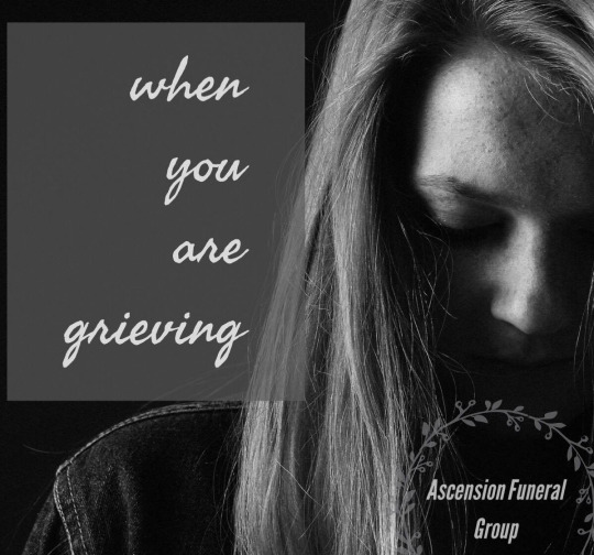 When You're Grieving - Ascension Funeral Group
