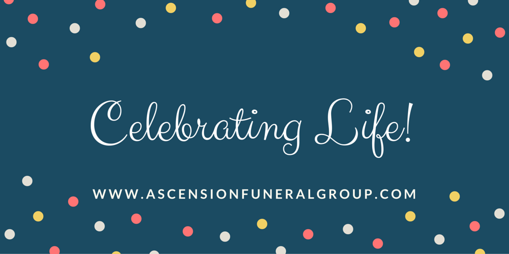 celebrating life - ascension funeral group